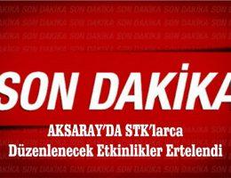 STK'larca düzenlenecek olan etkinlikler ertelendi