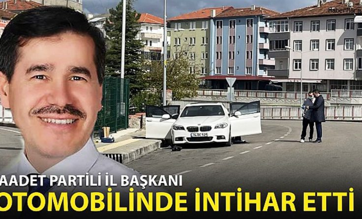 Saadet Partisi İl Başkanı intihar etti